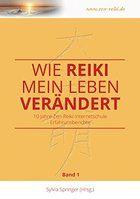 Wie Reiki mein Leben verändert: 10 Jahre Zen-Reiki-Internetschule