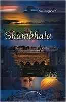 Shambhala Reise Ins Innerste Geheimnis